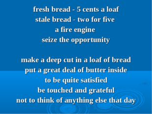 fresh bread - 5 cents а loaf stale bread - two for five a fire engine seize t