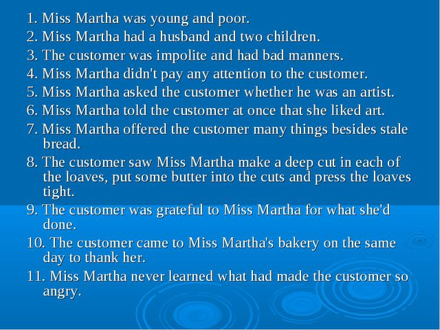 1. Miss Martha was young and poor. 2. Miss Martha had a husband and two child...