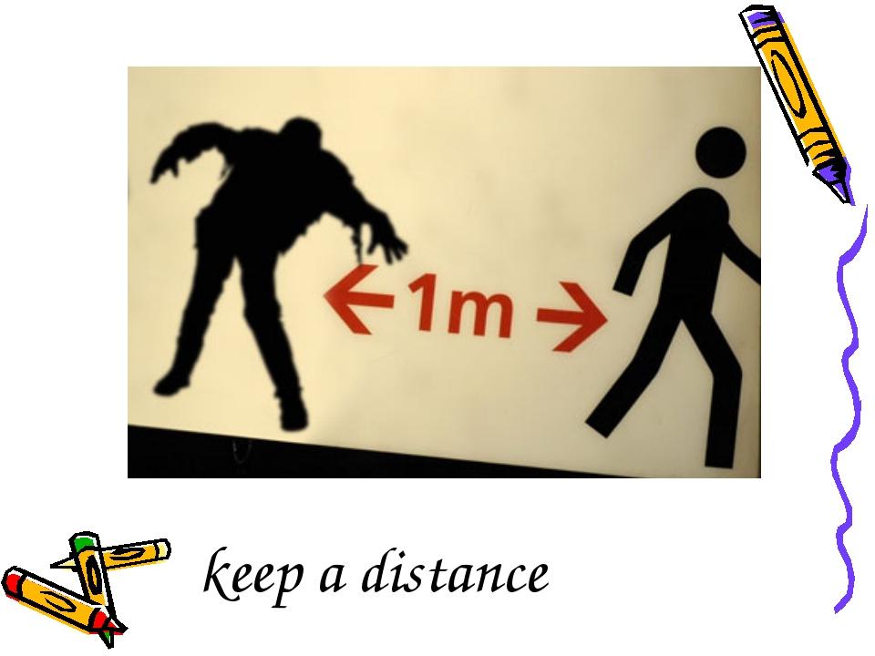 keep a distance