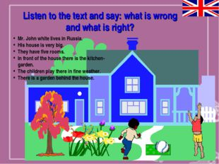 Listen to the text and say: what is wrong and what is right? Mr. John white l