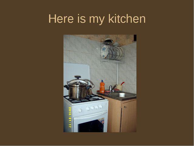 Here is my kitchen
