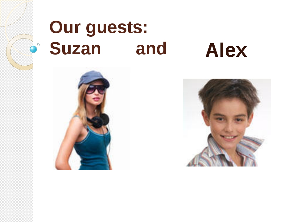 Our guests: Suzan and Alex