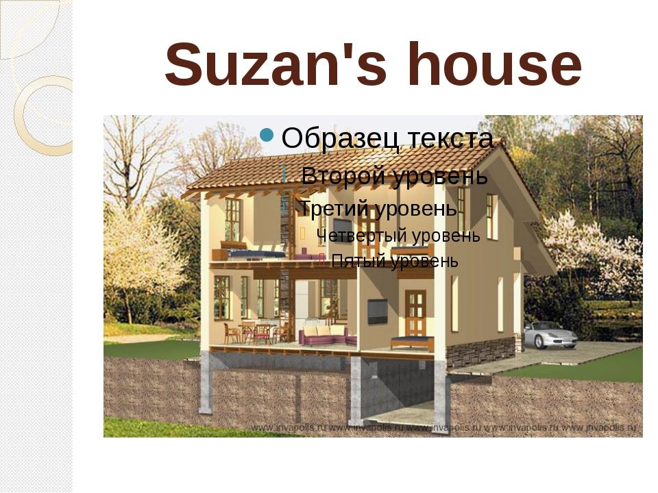 Suzan's house