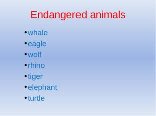 Endangered animals whale eagle wolf rhino tiger elephant turtle