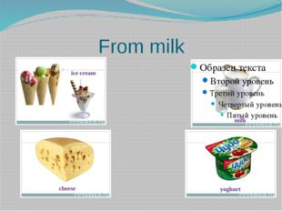 From milk