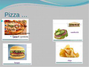 Pizza …