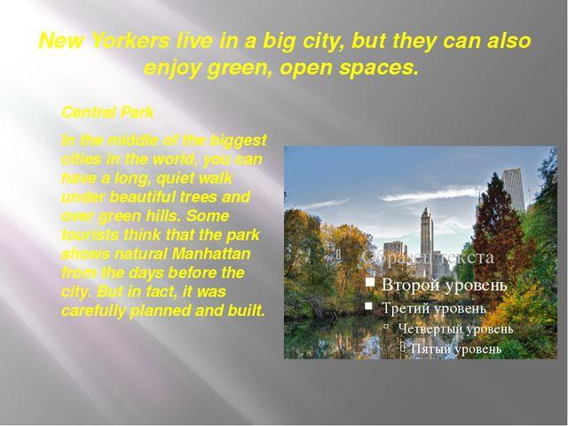New Yorkers live in a big city, but they can also enjoy green, open spaces. C...