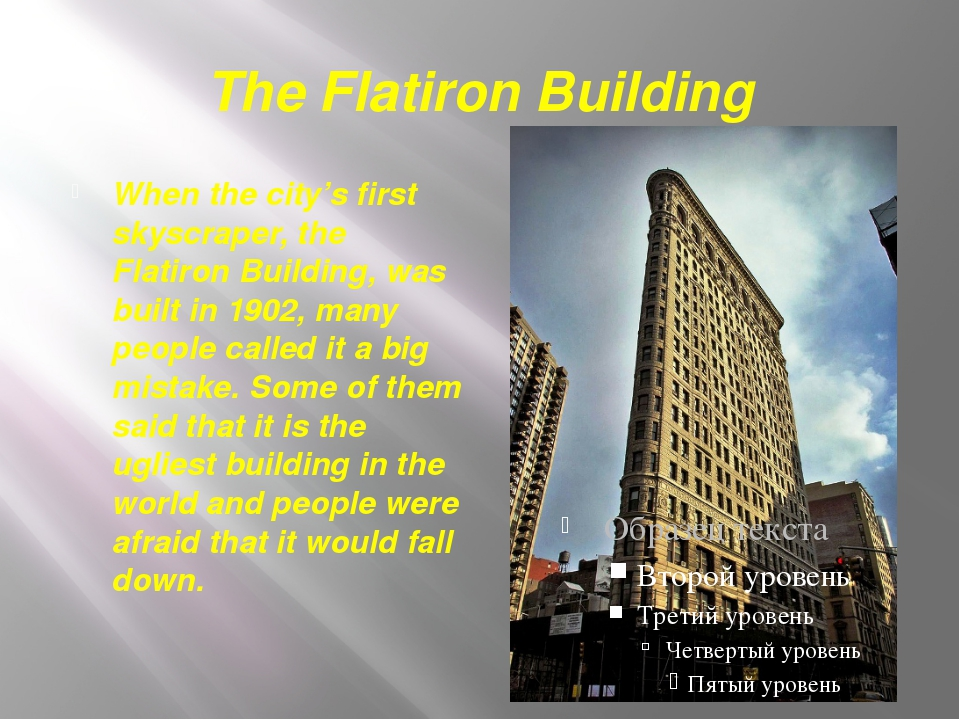 The Flatiron Building When the city's first skyscraper, the Flatiron Building...