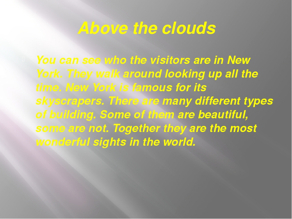 Above the clouds You can see who the visitors are in New York. They walk arou...