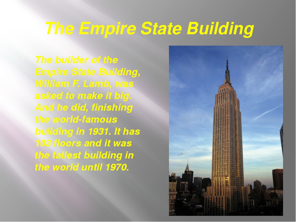 The Empire State Building The builder of the Empire State Building, William F...