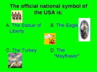 The official national symbol of the USA is: A. The Statue of Liberty B. The E