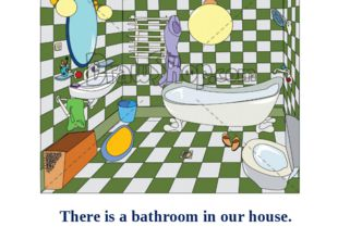 There is a bathroom in our house.