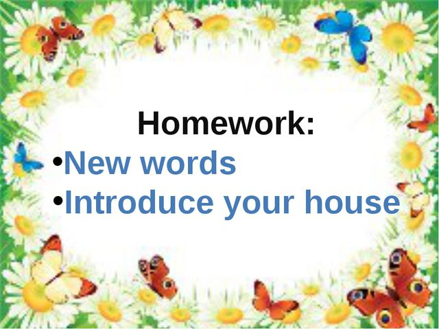 Homework: New words Introduce your house