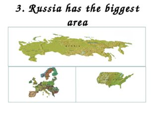 3. Russia has the biggest area