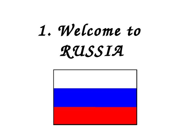 1. Welcome to RUSSIA
