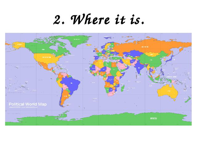 2. Where it is.