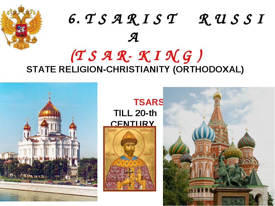 6. T S A R I S T R U S S I A (T S A R- K I N G ) STATE RELIGION-CHRISTIANITY...