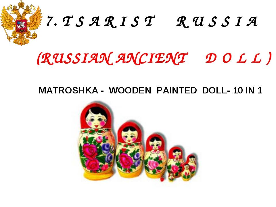 7. T S A R I S T R U S S I A (RUSSIAN ANCIENT D O L L ) MATROSHKA - WOODEN PA...