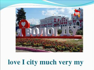 love I city much very my