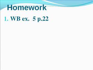 Homework WB ex. 5 p.22