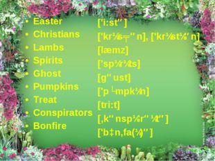Easter Christians Lambs Spirits Ghost Pumpkins Treat Conspirators Bonfire ['i