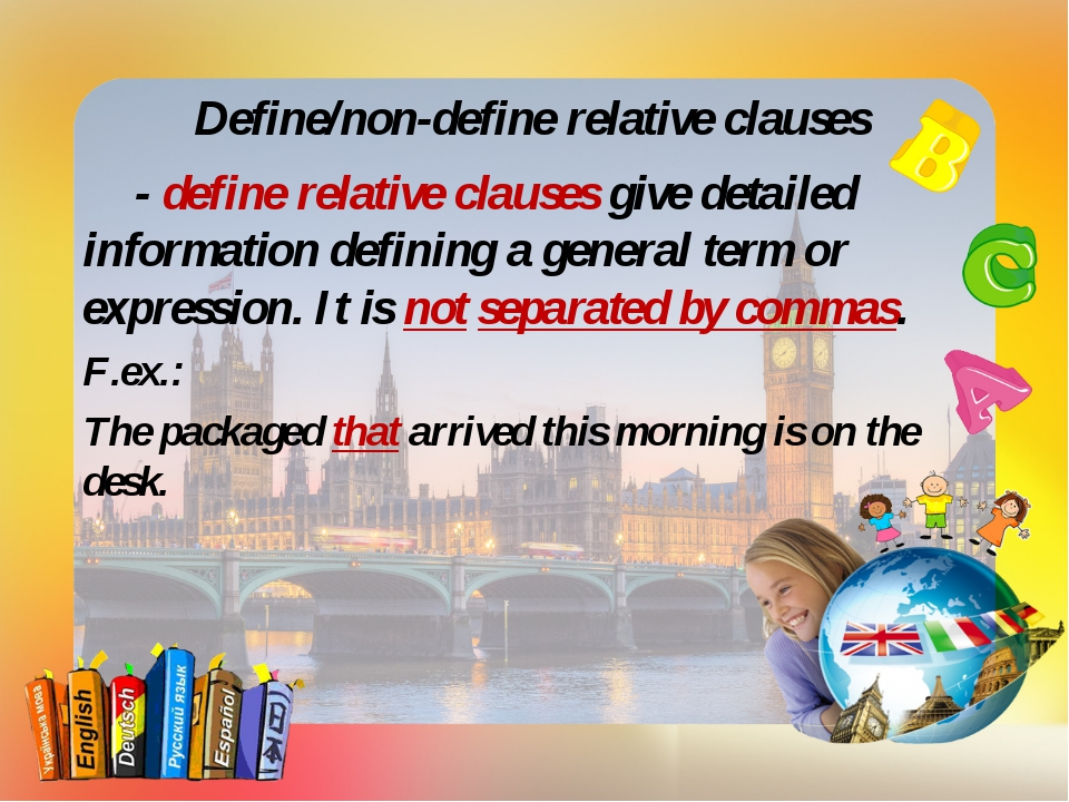 Define/non-define relative clauses - define relative clauses give detailed i...