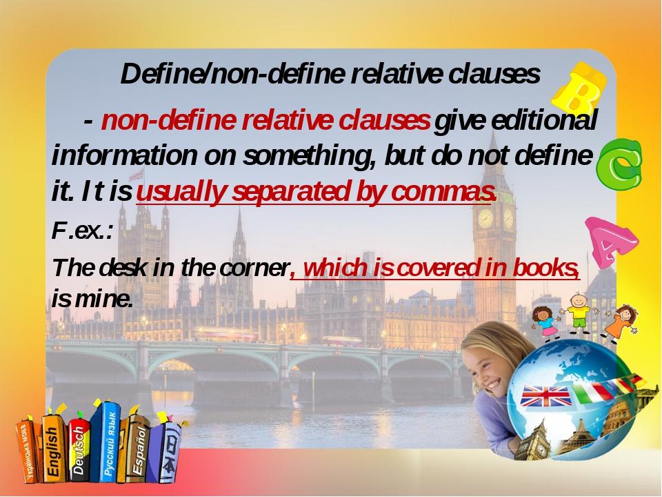 Define/non-define relative clauses - non-define relative clauses give editio...