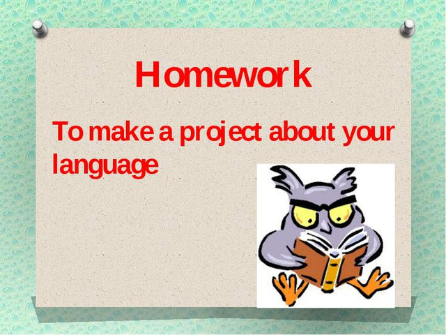 Homework To make a project about your language