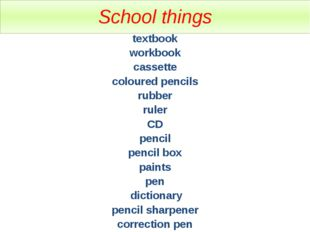 School things textbook workbook cassette coloured pencils rubber ruler CD pen