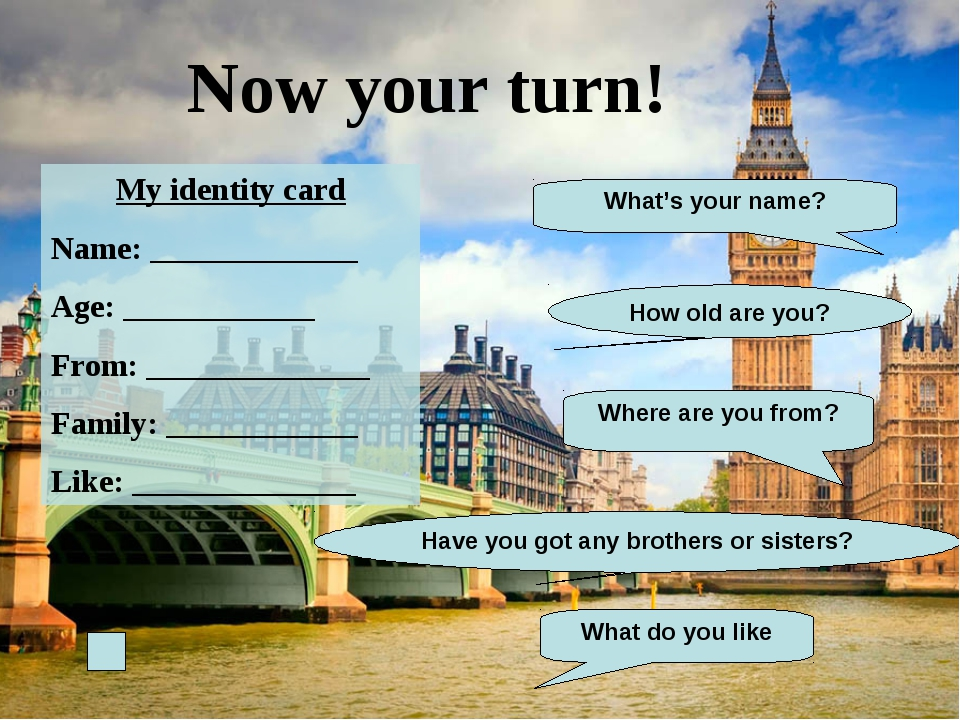 Now your turn! My identity card Name: _____________ Age: ____________ From: _...