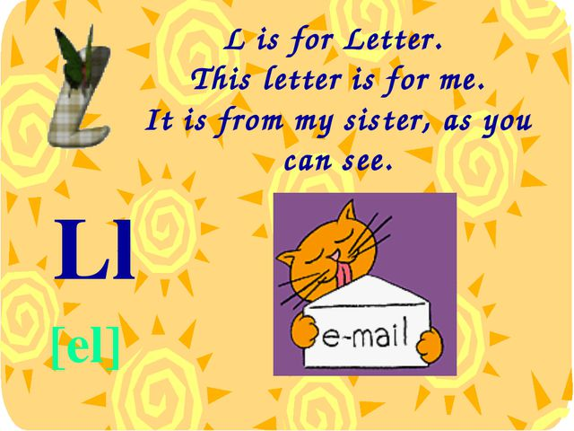 L is for Letter. This letter is for me. It is from my sister, as you can see....