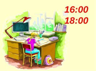 16:00 18:00