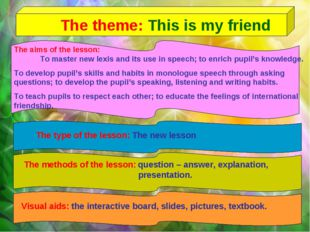 Visual aids: the interactive board, slides, pictures, textbook. The theme: Th