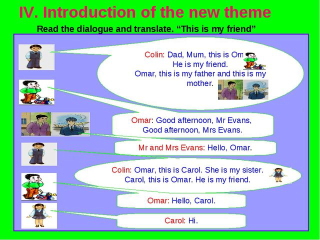 """IV. Introduction of the new theme Read the dialogue and translate. """"This is..."""
