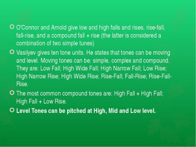 O'Connor and Arnold give low and high falls and rises, rise-fall, fall-rise,...