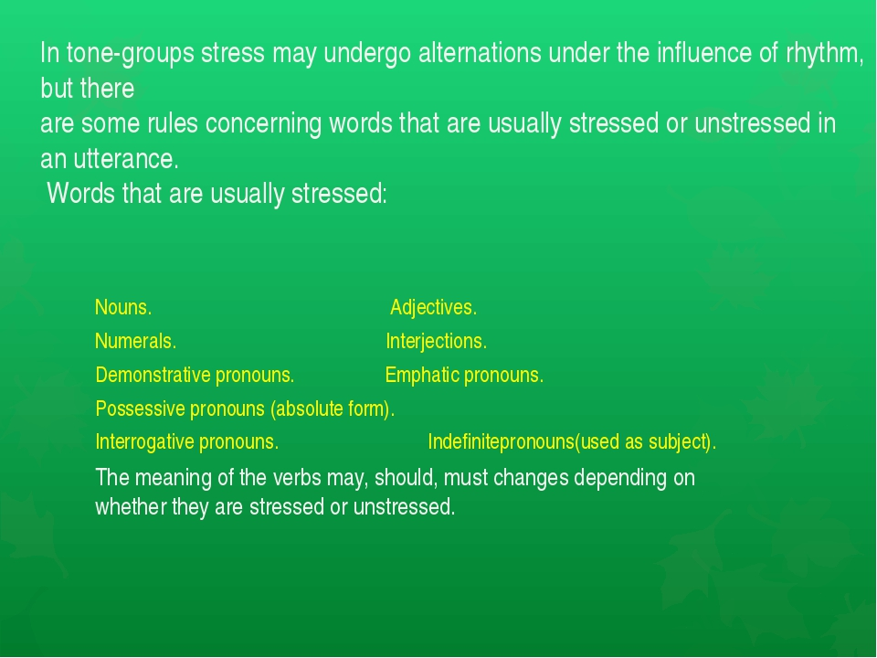 In tone-groups stress may undergo alternations under the influence of rhythm,...
