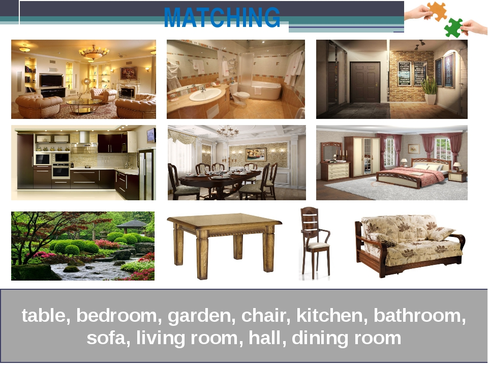 MATCHING table, bedroom, garden, chair, kitchen, bathroom, sofa, living room,...