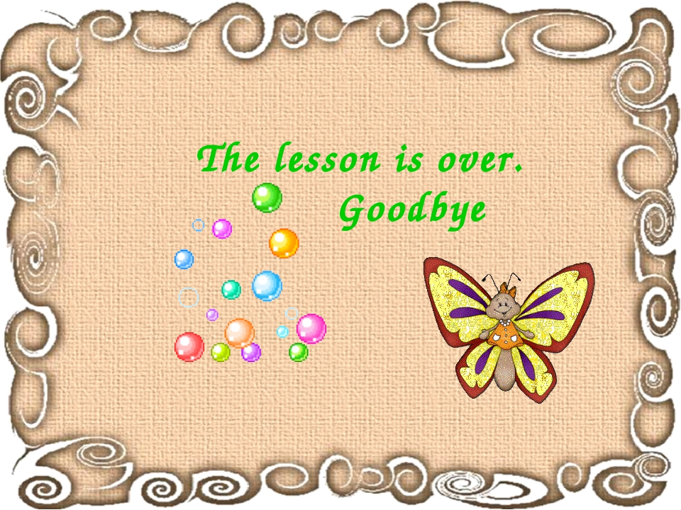 The lesson is over. Goodbye