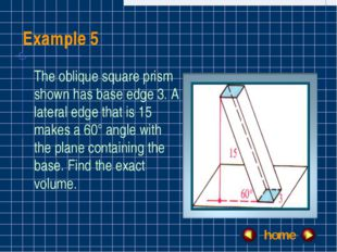 Example 5 The oblique square prism shown has base edge 3. A lateral edge that
