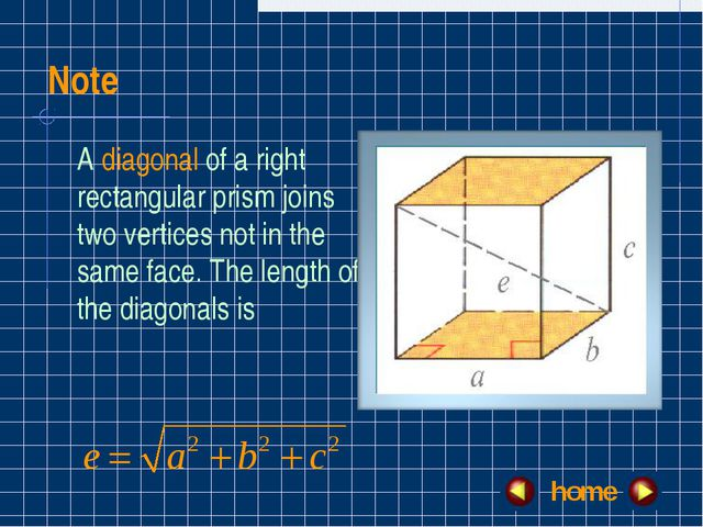 Note A diagonal of a right rectangular prism joins two vertices not in the sa...