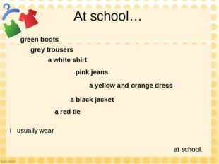 At school… green boots a white shirt a black jacket a yellow and orange dress