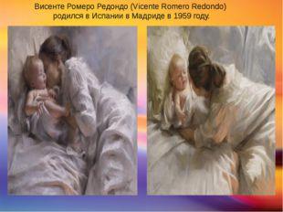 Висенте Ромеро Редондо (Vicente Romero Redondo) родился в Испании в Мадриде