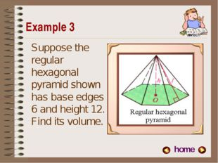 Example 3 home Suppose the regular hexagonal pyramid shown has base edges 6 a