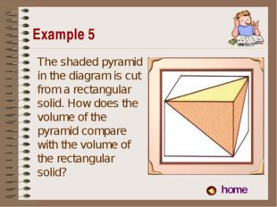 Example 5 home The shaded pyramid in the diagram is cut from a rectangular so