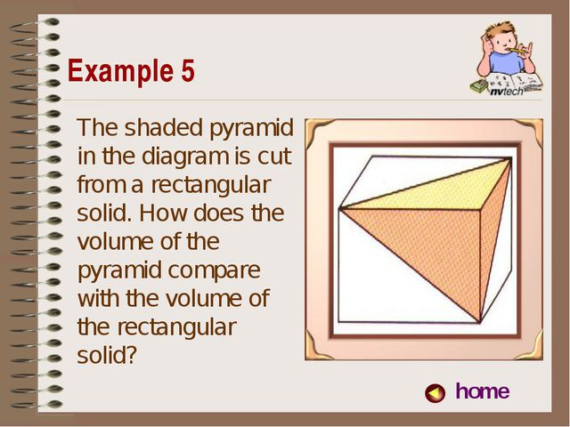 Example 5 home The shaded pyramid in the diagram is cut from a rectangular so...