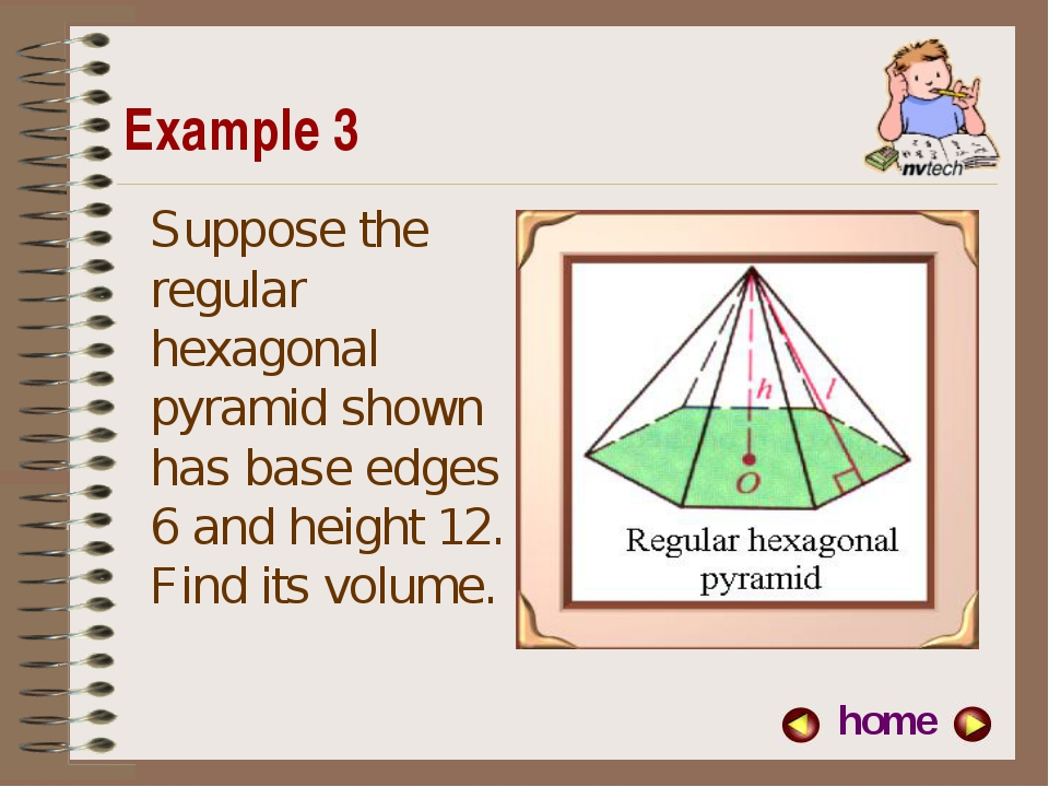 Example 3 home Suppose the regular hexagonal pyramid shown has base edges 6 a...