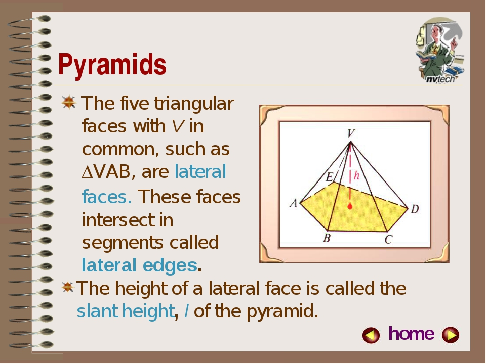 Pyramids The five triangular faces with V in common, such as VAB, are latera...