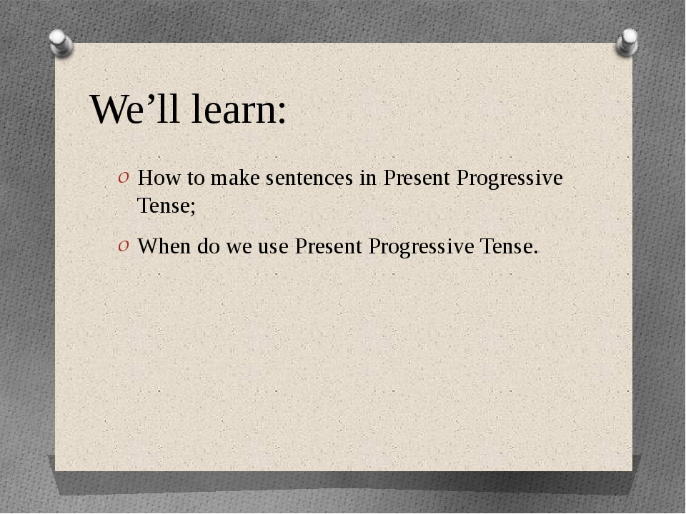 We'll learn: How to make sentences in Present Progressive Tense; When do we u...