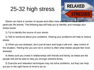 25-32 high stress 	Stress can have a number of causes and often rises and fa