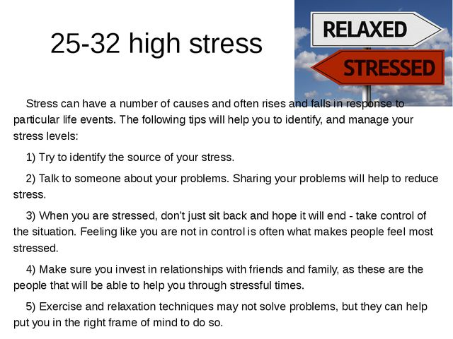 25-32 high stress 	Stress can have a number of causes and often rises and fa...
